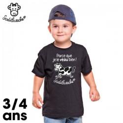 """T.Shirt : """" Parce que je le veau bien ! """" 3/4 ans"""